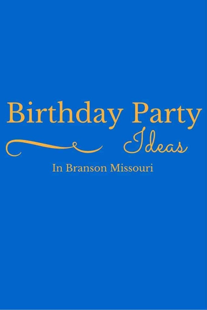 Birthday Party Ideas in Branson