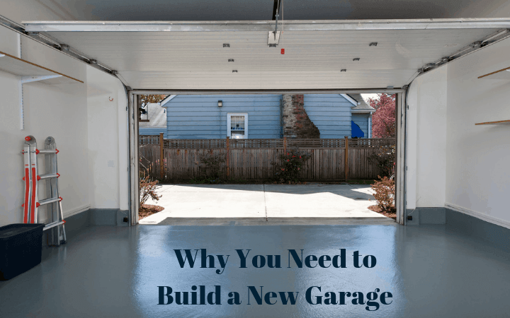 Why You Need to Build a New Garage