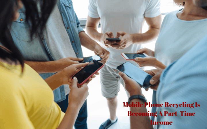 Mobile Phone Recycling Is Becoming A Part-Time Income